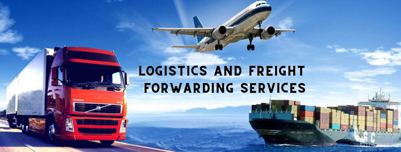 What is the Role of Logistics and Freight Forwarding Services?