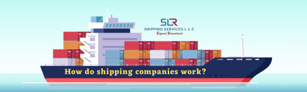 What is shipping? How do shipping companies work?